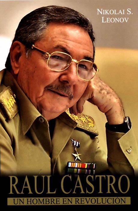 """Presentarán este martes el libro """"Raúl Castro, un hombre en Revolución"""""""